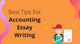 Best Tips For Accounting Essay Writ...