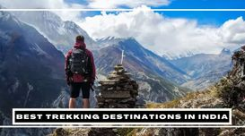 Best Trekking Places In India For Y...