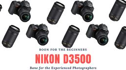 Nikon D3500 review- Boon for the Be...