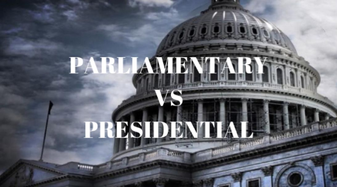 Parliamentary Government  System VS...