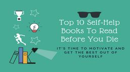 Top 10 Self-Help Books To Read Befo...