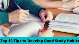 Top 10 Tips to Develop Good Study H...