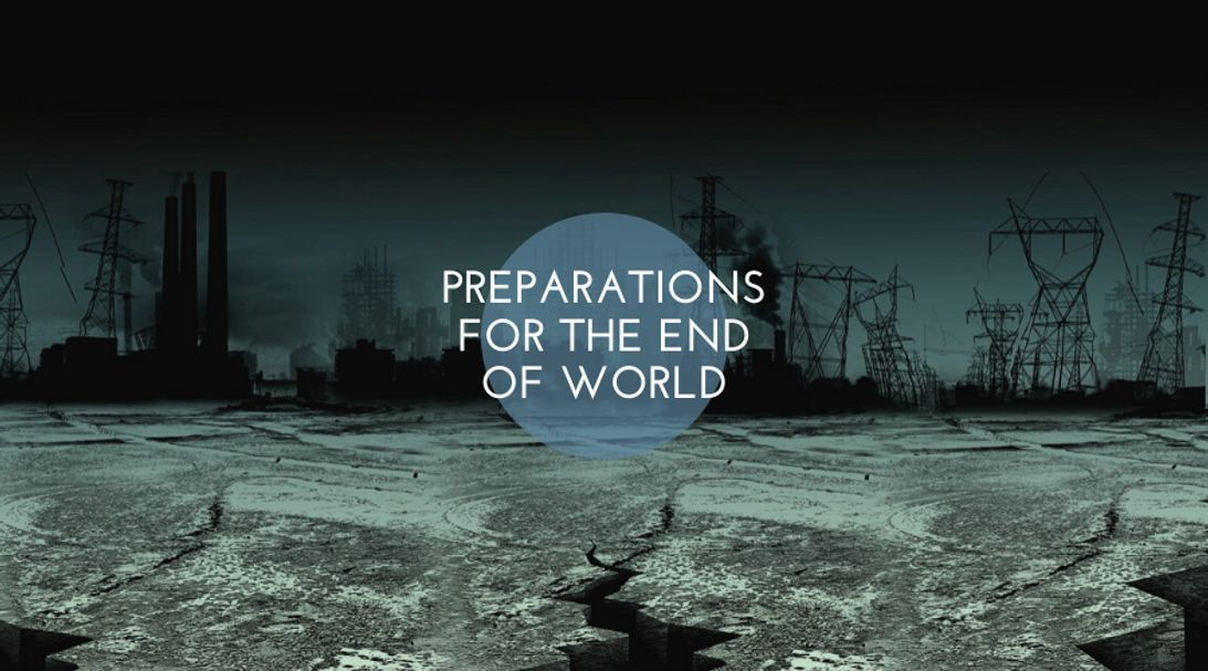 How to prepare for end of world